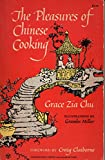 img - for The Pleasure of Chinese Cooking [Paperback] by Grace Zia Chu; Grambs Miller... book / textbook / text book