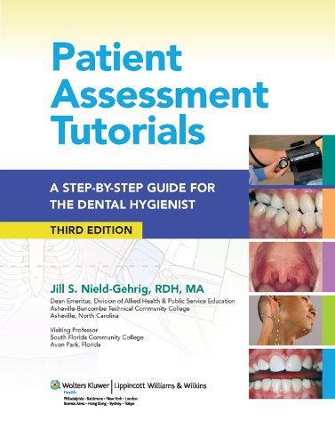 Download Patient Assessment Tutorials: A Step-by-Step Procedures for the Dental Hygienist: 1 Pdf