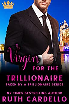 Virgin for the Trillionaire (Taken by a Trillionaire Series) by [Cardello, Ruth]