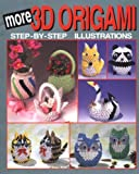 img - for More 3D Origami: Step-By-Step Illustrations (3D Origami Series) book / textbook / text book