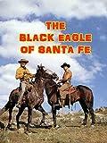 The Black Eagle Of Santa Fe