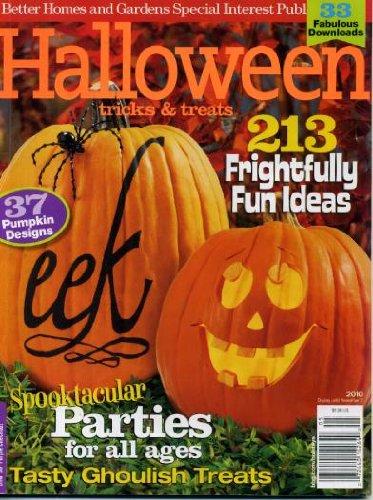 (Halloween Tricks & Treats 2010 Spooktacular Parties, Tasty Ghoulish Treats, 213 Frightening Fun Ideas, 37 Pumpkin Designes, 33 Fabulous)