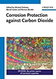 img - for Corrosion Protection against Carbon Dioxide book / textbook / text book