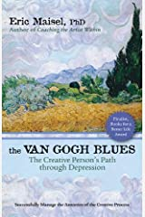 The Van Gogh Blues: The Creative Person's Path Through Depression: The Creative Person's Path Through Depression Kindle Edition