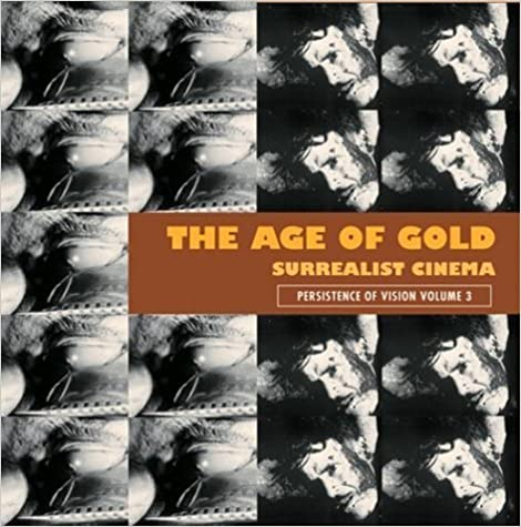 Book The Age of Gold: Surrealist Cinema (Persistence of Vision) by Robert Short (2003-04-15)