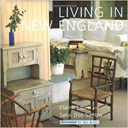 Living In New England Elaine Louie Solvi Dos Santos 9780743203753 Amazon Books