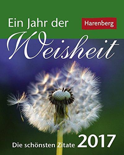 Ein Jahr der Weisheit - Kalender 2017: Die schönsten Zitate