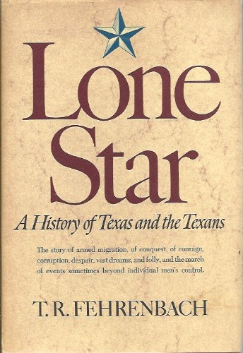 Lone Star : A History of Texas and the Texans [by] T. R. ()