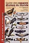Guide des rapaces diurnes du monde : 338 Espèces décrites et illustrées par Christie