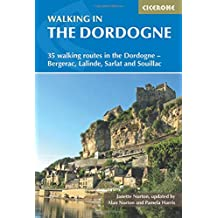 Walking in the Dordogne: 35 Walking Routes in the Dordogne-Sarlat, Bergerac, Lalinde and Souillac