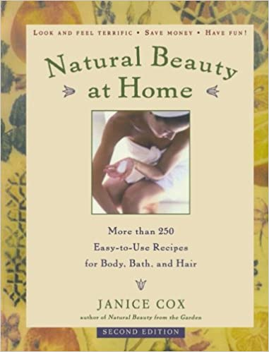 Natural beauty at home more than 250 easy to use recipes for body natural beauty at home more than 250 easy to use recipes for body bath and hair janice cox 9780805070224 amazon books solutioingenieria Gallery