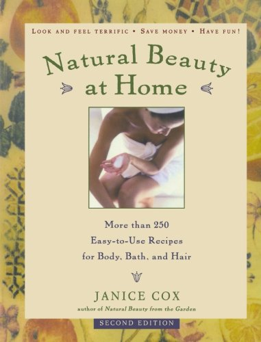 Natural Beauty at Home: More Than 250 Easy-to-Use Recipes for Body, Bath, and - Free Ship Body Bath
