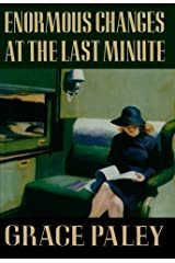 Enormous Changes at the Last Minute: Stories by Grace Paley (1985-09-01) Paperback Bunko