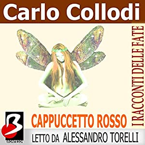 Cappuccetto Rosso [Little Red Riding Hood] Audiobook