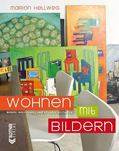 Wohnen mit Bildern: Wände individuell und stilvoll gestalten (German Edition)