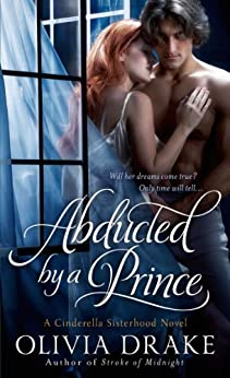 Abducted by a Prince: A Cinderella Sisterhood Series by [Drake, Olivia]