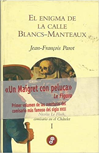 El enigma de la calle Blancs-Manteaux: Amazon.es: Jean François Parot: Libros