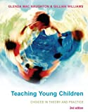 img - for Teaching Young Children: Choices in Theory and Practice by Glenda Mac Naughton (2008-11-01) book / textbook / text book