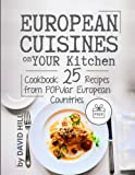 European cuisines on your kitchen.  Cookbook: 25 recipes from popular European countries. Full Color