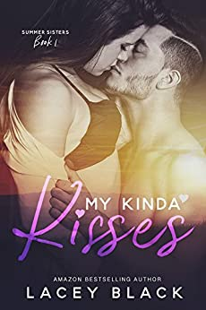 My Kinda Kisses (Summer Sisters Book 1) by [Black, Lacey]