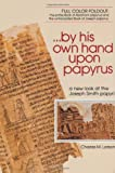 By His Own Hand upon Papyrus, Charles M. Larson, 0962096326