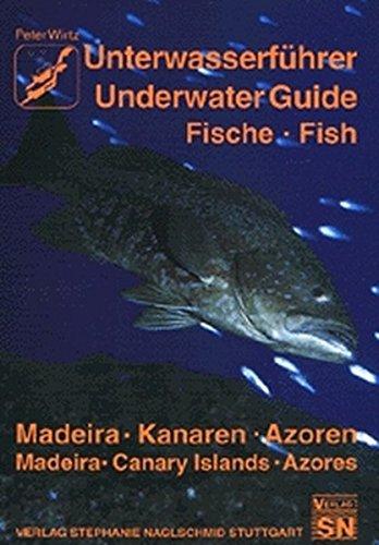 Unterwasserführer, Bd.8, Madeira, Kanaren, Azoren, Fische (Edition Freizeit und Wissen / Unterwasserführer)
