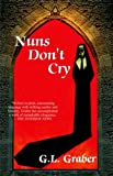Nuns Dont Cry, Geraldine Graber, 1897242158