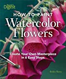 How to Paint Watercolor Flowers: Create Your Own Masterpiece in 6 Easy Steps