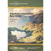 Algebraic Inequalities: New Vistas