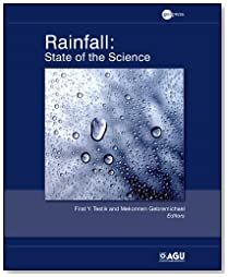 Rainfall: State of the Science (Geophysical Monograph Series)