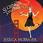 Sucking in San Francisco: Lily Goodwill's Story, Volume 1 | Jessica McBrayer