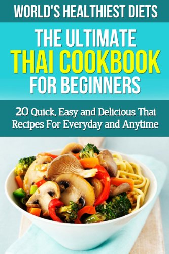 Thai cookbook for beginners 20 quick easy and delicious thai thai cookbook for beginners 20 quick easy and delicious thai recipes for everyday and forumfinder Choice Image