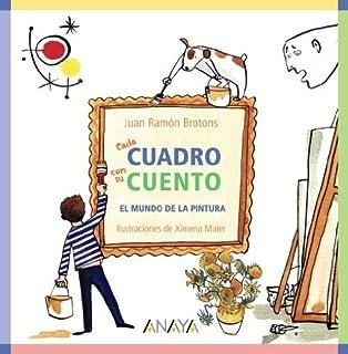 Cada cuadro con su cuento. El mundo de la pintura (Spanish Edition) by