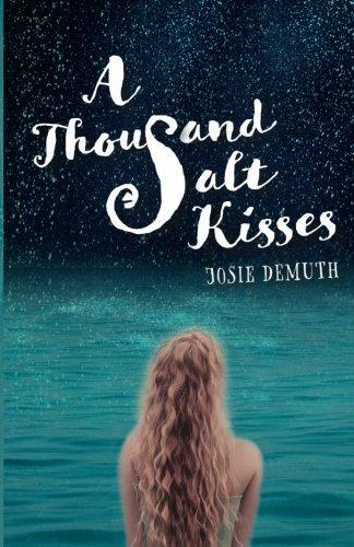 A Thousand Salt Kisses (Volume 1) PDF
