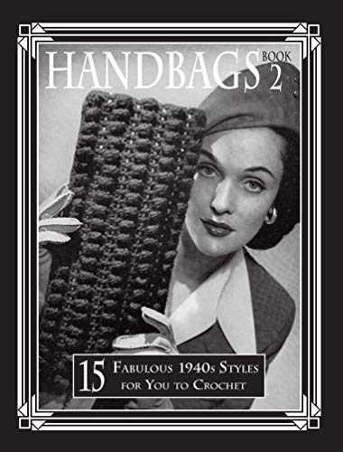 Handbags 2: 15 Fabulous 1940s Styles for You to - Crochet 1940s