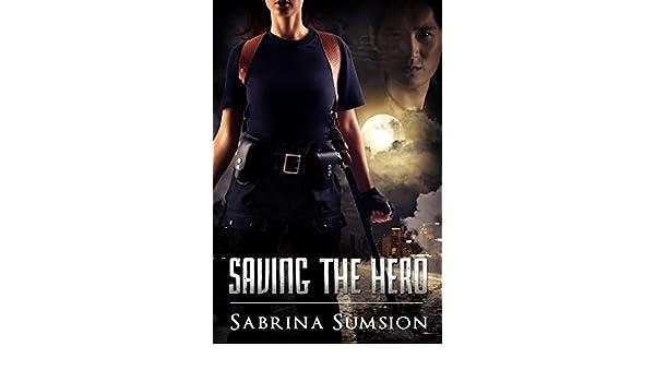 Saving the Hero (English Edition) eBook: Sabrina Sumsion ...