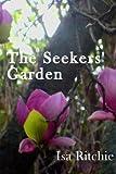 The Seeker's Garden, Isa Ritchie, 1478289236