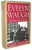 img - for Evelyn Waugh: The Later Years 1939-1966 by Martin Stannard (1992-09-01) book / textbook / text book