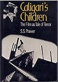 Caligari's Children: The Film As Tale of Terror