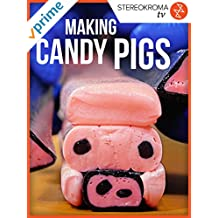 Making Candy Pigs
