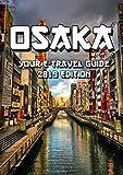 Osaka: Your E-Travel Guide: 2019 Edition (Japan E-Travel Guide Book 1)