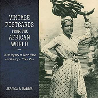 Amazon.com: Vintage Postcards from the African World: In the Dignity of  Their Work and the Joy of Their Play (Atlantic Migrations and the African  Diaspora) eBook: Harris, Jessica B.: Kindle Store