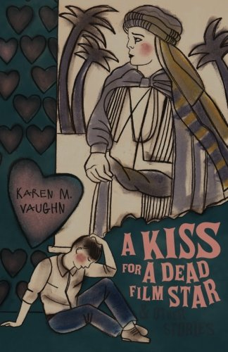 Read Online A Kiss for a Dead Film Star and Other Stories ebook