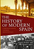 img - for The History of Modern Spain: Chronologies, Themes, Individuals book / textbook / text book