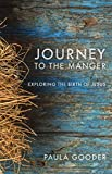 img - for Journey to the Manger: Exploring the Birth of Jesus book / textbook / text book