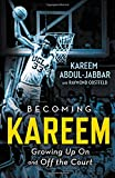 img - for Becoming Kareem: Growing Up On and Off the Court book / textbook / text book