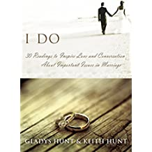 I Do: 30 Readings to Inspire Love and Conversation About Important Issues in Marriage