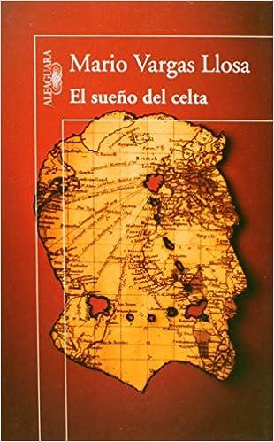 SUEÑO DEL CELTA EL Alfaguara: Amazon.es: VargasLlosa: Libros