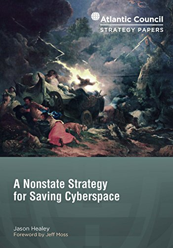 A Nonstate Strategy for Saving Cyberspace (Atlantic Council Strategy Papers Book 8)