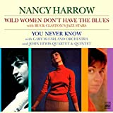 Wild Women Don't Have the Blues / You Never Know